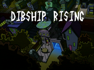 Dibship Rising (Title Card)